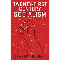 Twenty-First Century Socialism by Jeremy Gilbert, 9781509536566