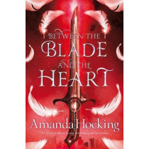 Between the Blade and the Heart by Amanda Hocking, 9781509807680