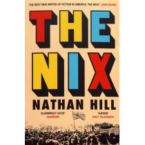 The Nix by Nathan Hill, 9781509807857