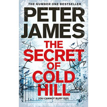 The Secret of Cold Hill by Peter James, 9781509816231