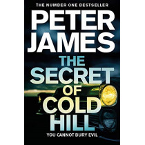 The Secret of Cold Hill by Peter James, 9781509816255