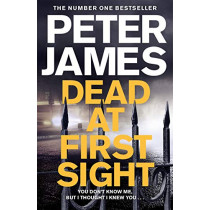 Dead at First Sight by Peter James, 9781509816415