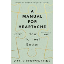 A Manual for Heartache by Cathy Rentzenbrink, 9781509824465
