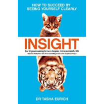Insight: The Power of Self-Awareness in a Self-Deluded World by Dr Tasha Eurich, 9781509839643