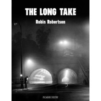 The Long Take: Shortlisted for the Man Booker Prize by Robin Robertson, 9781509846887