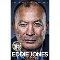 My Life and Rugby: The Autobiography by Eddie Jones, 9781509850709