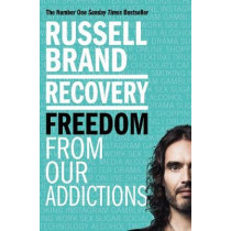 Recovery: Freedom From Our Addictions by Russell Brand, 9781509850860