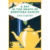 A Day in the Death of Dorothea Cassidy by Ann Cleeves, 9781509856244