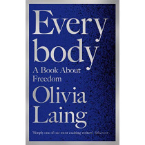 Everybody by Olivia Laing, 9781509857111