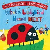 What the Ladybird Heard Next by Julia Donaldson, 9781509862603
