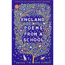 England: Poems from a School by Kate Clanchy, 9781509886609