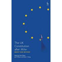 The UK Constitution after Miller by Mark Elliott, 9781509916405