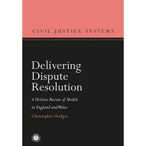 Delivering Dispute Resolution by Christopher Hodges, 9781509916894