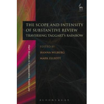 The Scope and Intensity of Substantive Review: Traversing Taggart's Rainbow by Hanna Wilberg, 9781509917044