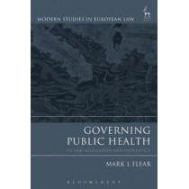 Governing Public Health by Mark Flear, 9781509917761