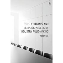 The Legitimacy and Responsiveness of Industry Rule-making by Karen Lee, 9781509918096