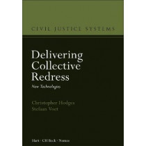 Delivering Collective Redress: New Technologies by Christopher Hodges, 9781509918546