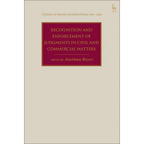 Recognition and Enforcement of Judgments in Civil and Commercial Matters by Anselmo Reyes, 9781509924257
