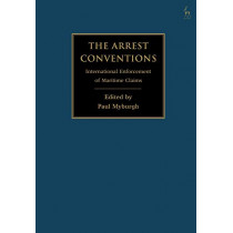 The Arrest Conventions by Paul Myburgh, 9781509928309