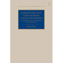 Jurisdiction and Cross-Border Collective Redress by Alexia Pato, 9781509930296