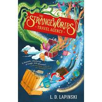 The Strangeworlds Travel Agency by L.D. Lapinski, 9781510105942