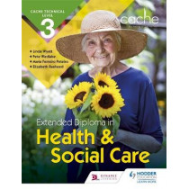 CACHE Technical Level 3 Extended Diploma in Health and Social Care by Maria Ferreiro Peteiro, 9781510403123
