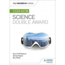 My Revision Notes: CCEA GCSE Science Double Award by Alyn G. McFarland, 9781510404519