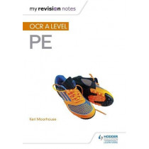 My Revision Notes: OCR A Level PE by Keri Moorhouse, 9781510405219