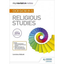 My Revision Notes OCR GCSE (9-1) Religious Studies by Lorraine Abbott, 9781510409767