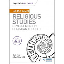 My Revision Notes OCR A Level Religious Studies: Developments in Christian Thought by Julian Waterfield, 9781510418066