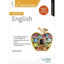 How to Pass National 5 English: Second Edition by David Swinney, 9781510420892