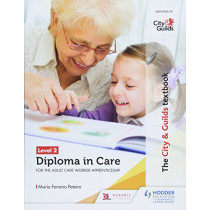 The City & Guilds Textbook Level 2 Diploma in Care for the Adult Care Worker Apprenticeship by Maria Ferreiro Peteiro, 9781510429116
