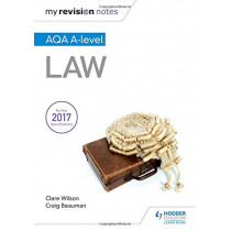 My Revision Notes: AQA A-level Law by Craig Beauman, 9781510429222
