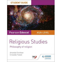 Pearson Edexcel Religious Studies A level/AS Student Guide: Philosophy of Religion by Amanda Forshaw, 9781510433397