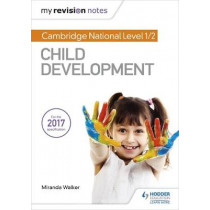 My Revision Notes: Cambridge National Level 1/2 Child Development by Miranda Walker, 9781510434691