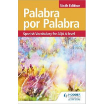 Palabra por Palabra Sixth Edition: Spanish Vocabulary for AQA A-level by Phil Turk, 9781510434820