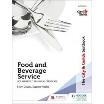 The City & Guilds Textbook: Food and Beverage Service for the Level 2 Technical Certificate by John Cousins, 9781510436213