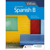 Spanish B for the IB Diploma Second Edition by Mike Thacker, 9781510446557