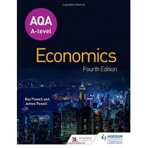 AQA A-level Economics Fourth Edition by Ray Powell, 9781510451957