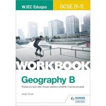 WJEC Eduqas GCSE (9-1) Geography B Workbook by Andy Owen, 9781510453548