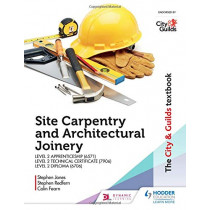 The City & Guilds Textbook: Site Carpentry and Architectural Joinery for the Level 2 Apprenticeship (6571), Level 2 Technical Certificate (7906) & Level 2 Diploma (6706) by Stephen Jones, 9781510458130