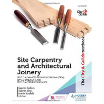 The City & Guilds Textbook: Site Carpentry & Architectural Joinery for the Level 3 Apprenticeship (6571), Level 3 Advanced Technical Diploma (7906) & Level 3 Diploma (6706) by Martin Burdfield, 9781510458154