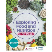 Exploring Food and Nutrition for Key Stage 3 by Yvonne Mackey, 9781510458222