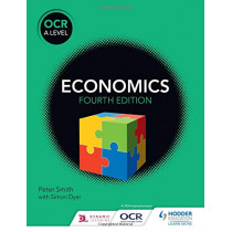 OCR A Level Economics (4th edition) by Peter Smith, 9781510458406