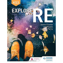 Explore RE for Key Stage 3 by Steve Clarke, 9781510458574