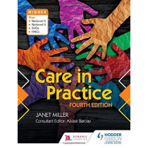 Care in Practice Higher: Fourth Edition by Janet Miller, 9781510462878