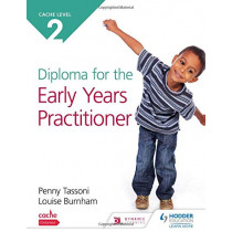 CACHE Level 2 Diploma for the Early Years Practitioner by Penny Tassoni, 9781510468399
