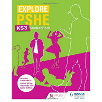 Explore PSHE for Key Stage 3 Student Book by Pauline Stirling, 9781510470361