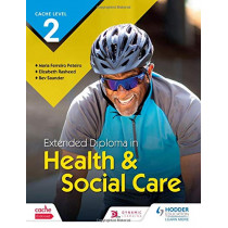 CACHE Level 2 Extended Diploma in Health & Social Care by Elizabeth Rasheed, 9781510471672