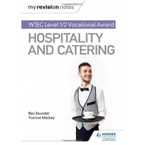 My Revision Notes: WJEC Level 1/2 Vocational Award in Hospitality and Catering by Bev Saunder, 9781510473331